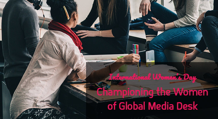 IWD18: Championing the Women of Global Media Desk